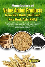 Manufacture of Value Added Products from Rice Husk (Hull) and Rice Husk Ash (RHA)